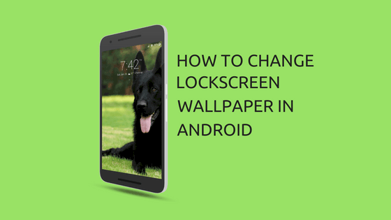 change lock screen wallpaper in android