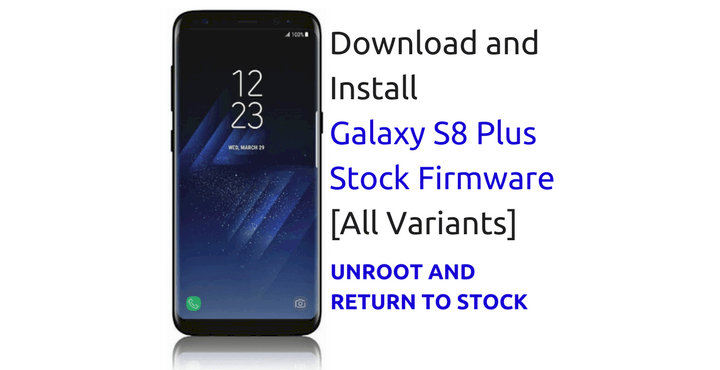 download-install-stock-firmware-galaxy-s8-plus-unroot-return-to-stock