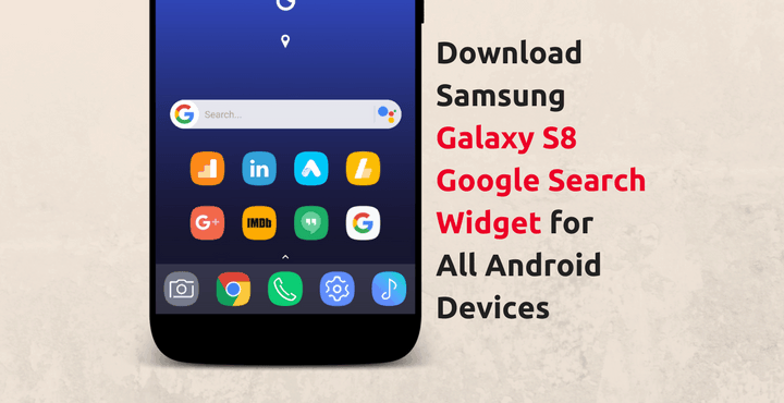 Download Samsung Galaxy S8 Google Search Widget For All Devices