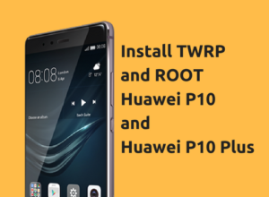install-twrp-root-huawei-p10-p10-plus