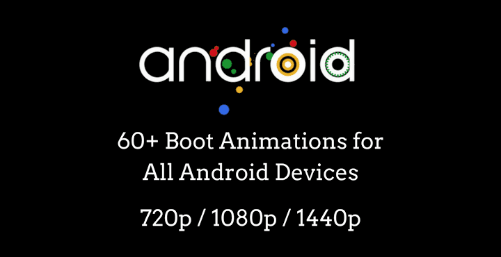 Download 60 Custom Boot Animations For All Android