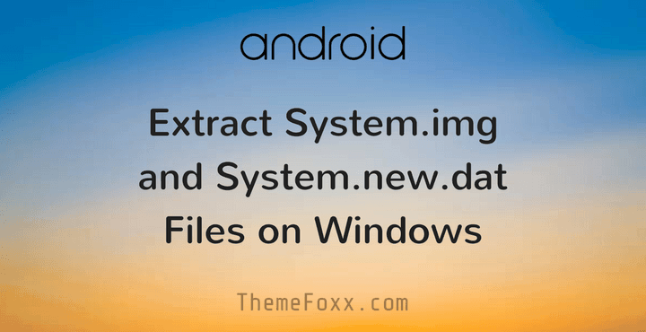 extract-system-img-system-new-dat-windows