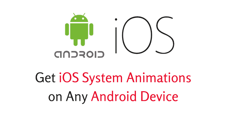 Get iOS System Animations on Any Android Device