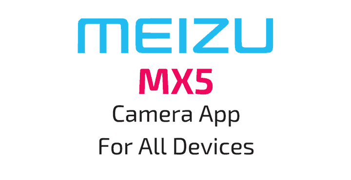 Download Meizu MX5 Camera App APK for All Devices