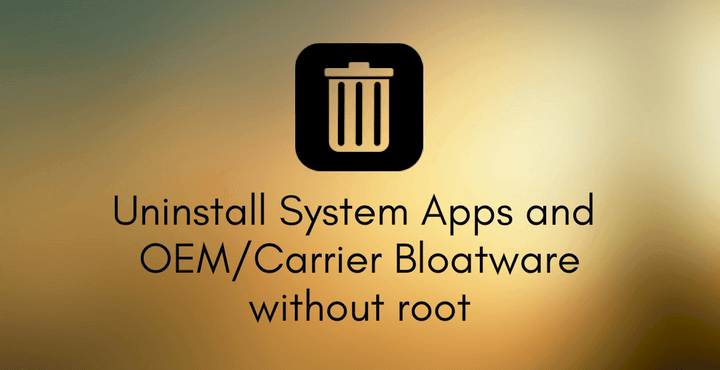 uninstall-system-app-oem-carrier-bloatware-no-root