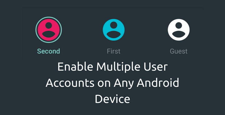 enable-multiple-user-accounts-any-android-device