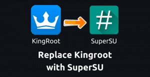 replace-kingroot-with-supersu