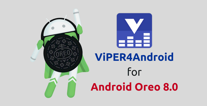 How to Install ViPER4Android on Android Oreo 8 0