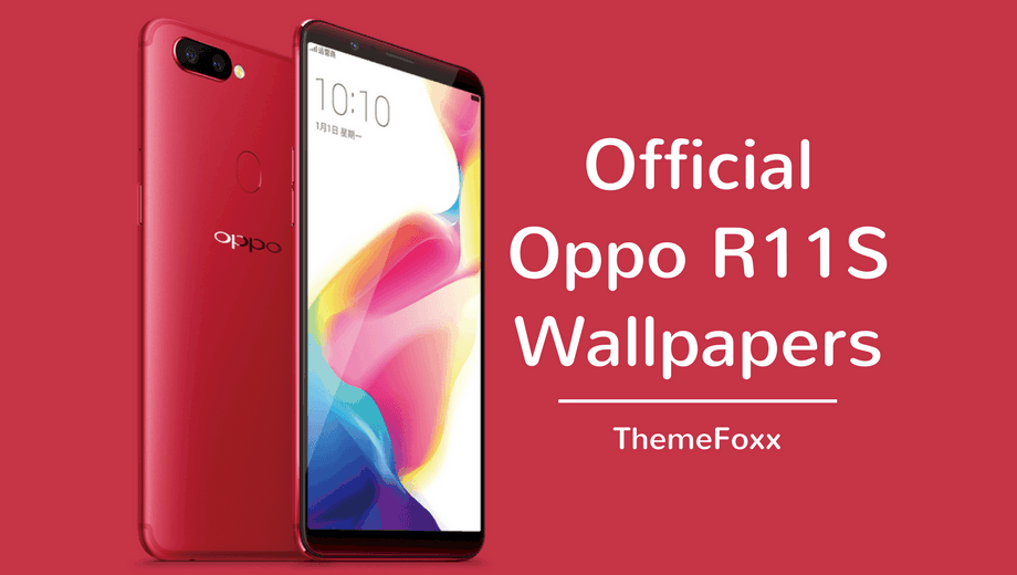 Oppo R11s Plus Wallpapers: Download Oppo R11s And Oppo R11s Plus Wallpapers