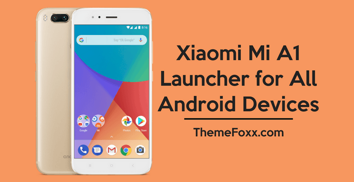 Download Xiaomi Mi A1 Launcher APK for All Android Devices