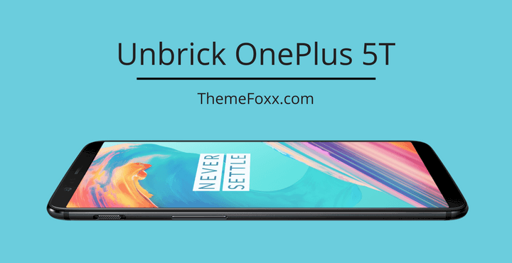 How To Unbrick OnePlus 5T [Official Method]
