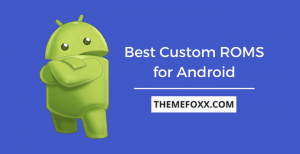 Best-Custom-ROMs-Android