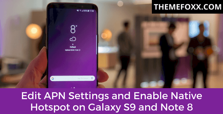 Edit-APN-Enable-Hotspot-Galaxy-S9-Note-8