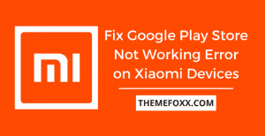 Fix-Google-Play-Store-Not-Working-Error-Xiaomi-Devices