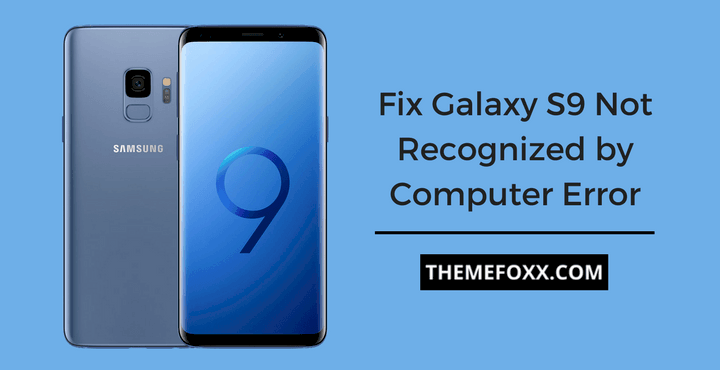 Galaxy-S9-Not-Recognized-by-Computer-Error