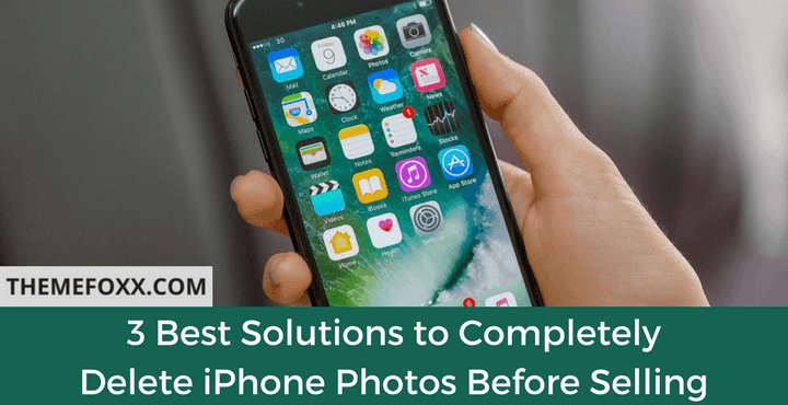 how to clear iphone to sell 3 best solutions to completely delete iphone photos before 18670