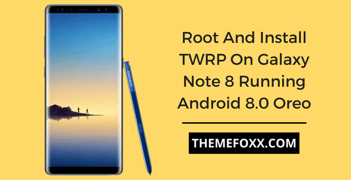 root-twrp-galaxy-note-8-oreo
