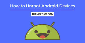 unroot-android-without-pc