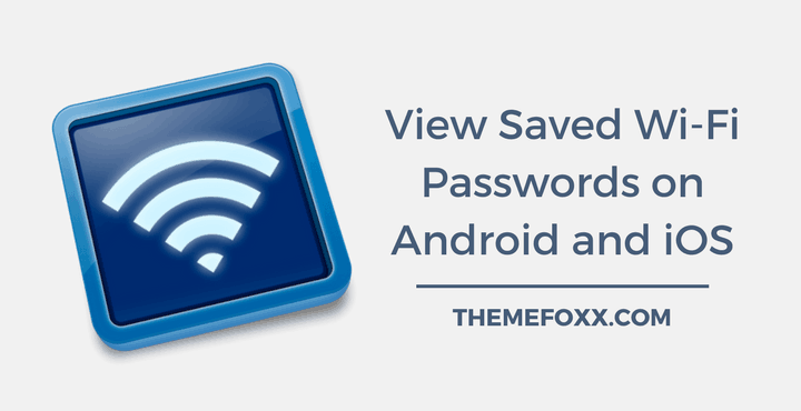 How To View Saved Wi-Fi Passwords on iOS Or Android Devices