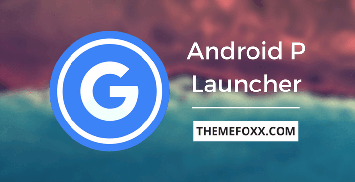 Android-P-Launcher-APK