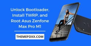 unlock-bootloader-install-twrp-and-root-asus-zenfone-max-pro-m1