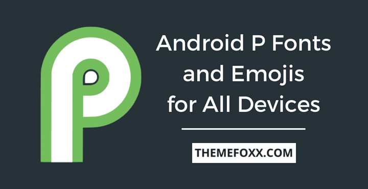 Android-P-Fonts-Emojis-All-Android