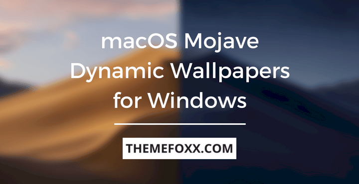 Get The Macos Mojave Dynamic Desktop On Windows 1087