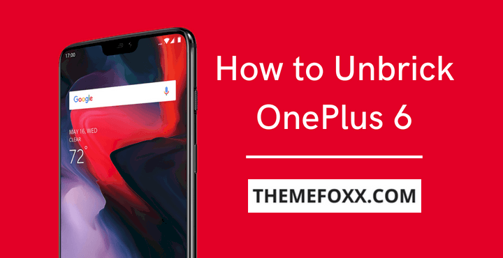 How To Unbrick OnePlus 6 And Flash Stock OxygenOS ROM