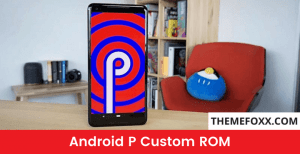 Android-P-Custom-ROM