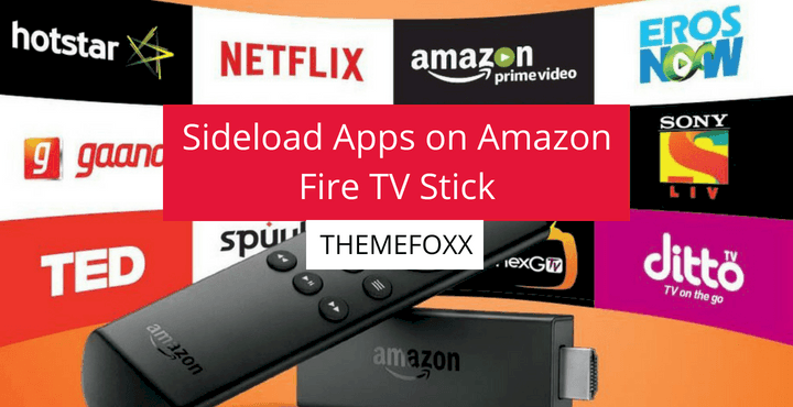 How to Sideload Apps on Amazon Fire TV Stick [2018]