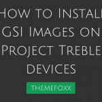 flash-gsi-IMAGE-treble-supported-devices