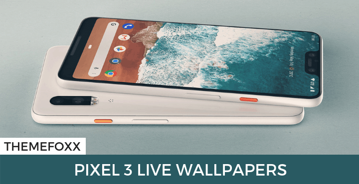 Download Google Pixel 3 Live Wallpapers For All Android