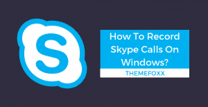 record-skype-calls-on-windows