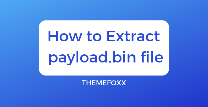 Extract-Payload-Bin-Android