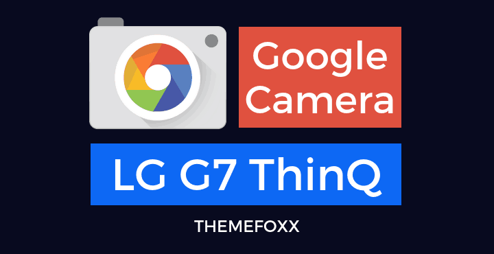 LG-G7-ThinQ-Google-Camera-APK
