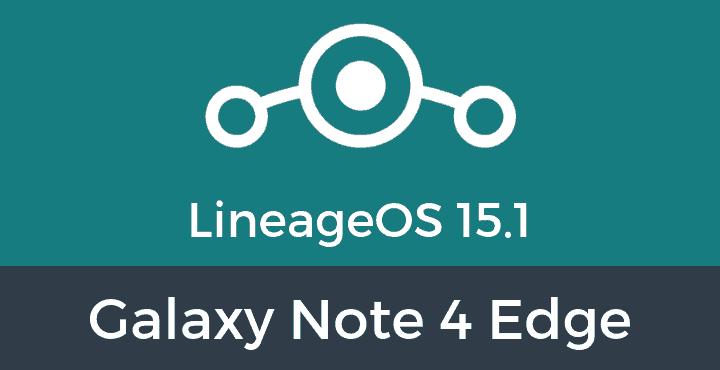Lineage-OS-15-1-Galaxy Note 4 Edge