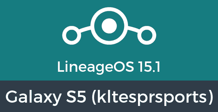 Lineage-OS-15-1-Galaxy S5 (kltesprsports)
