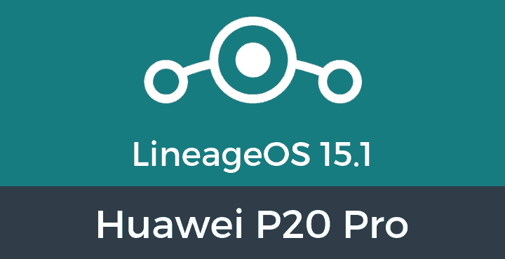 Lineage-OS-15-1-Huawei-P20-PRO