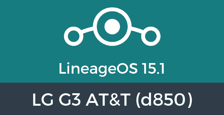 Lineage-OS-15-1-LG G3 AT&T (d850)