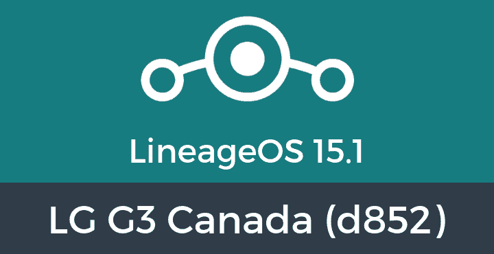 Lineage-OS-15-1-LG G3 Canada (d852)
