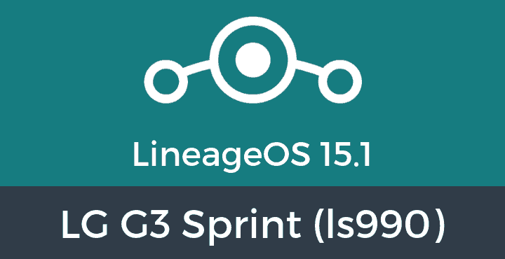Lineage-OS-15-1-LG G3 Sprint (ls990)