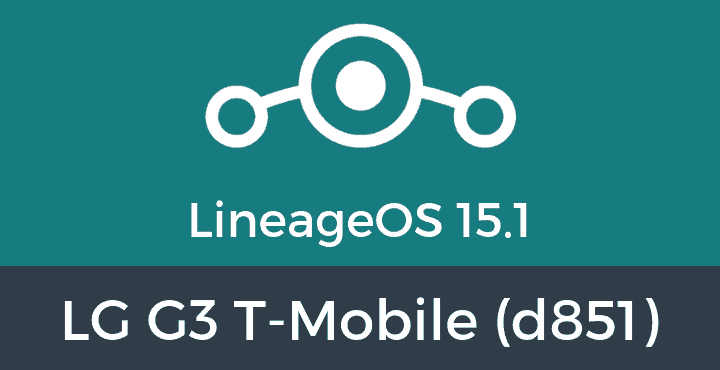 Lineage-OS-15-1-LG G3 T-Mobile (d851)