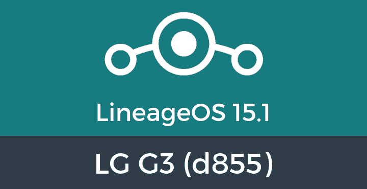 Lineage-OS-15-1-LG G3 (d855)