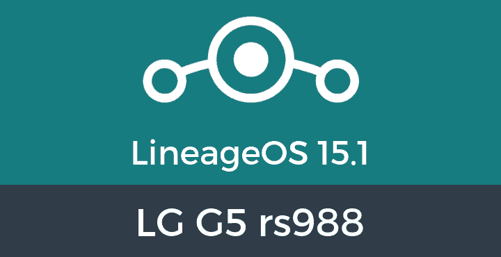 Lineage-OS-15-1-LG G5 rs988