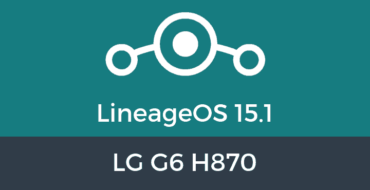 Lineage-OS-15-1-LG G6 H870