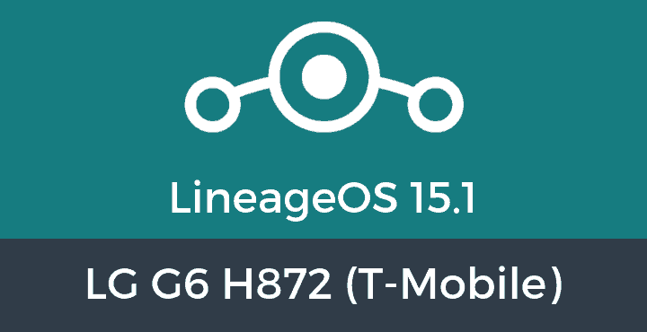 Lineage-OS-15-1-LG G6 H872 (T-Mobile)