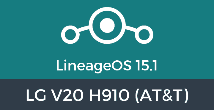 Lineage-OS-15-1-LG V20 H910 (AT&T)
