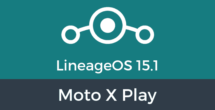 Lineage-OS-15-1-Moto X Play