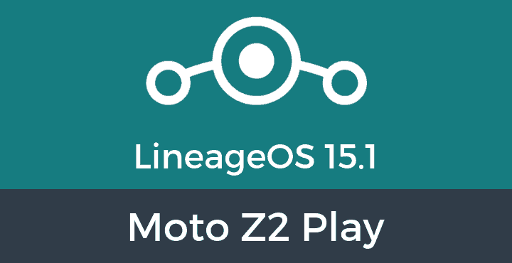 Lineage-OS-15-1-Moto Z2 Play