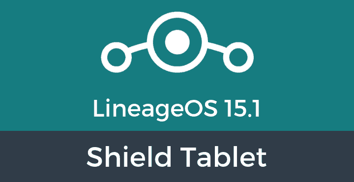Lineage-OS-15-1-Shield Tablet